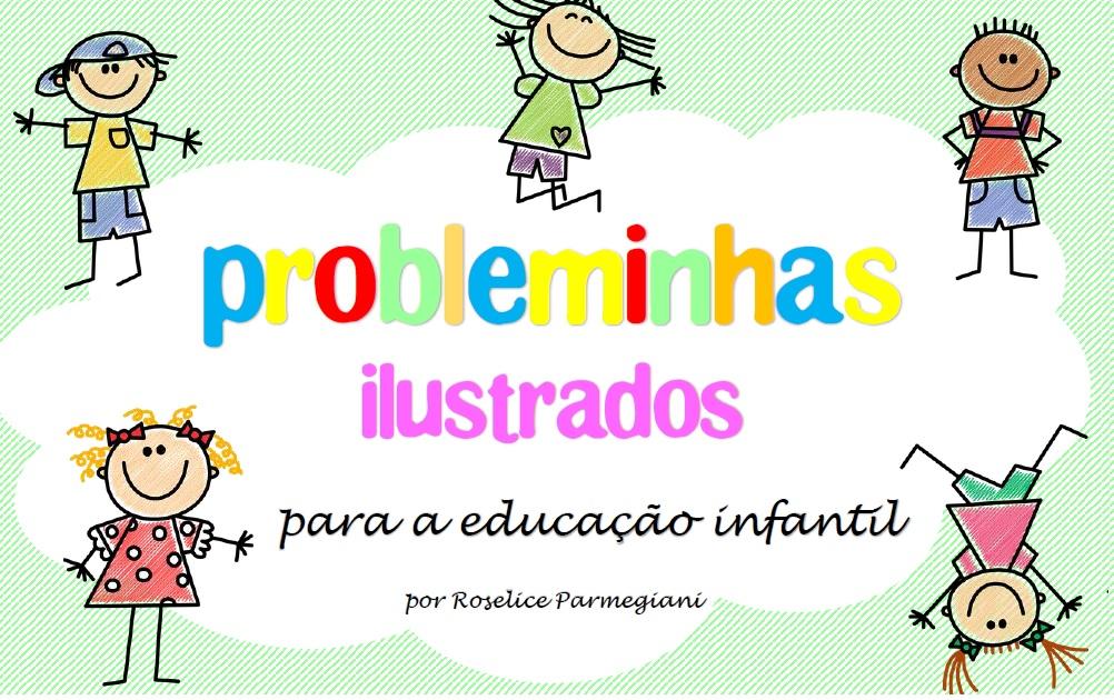 Probleminhas De Matemática Para Os Pequenos Ensinando Matemática